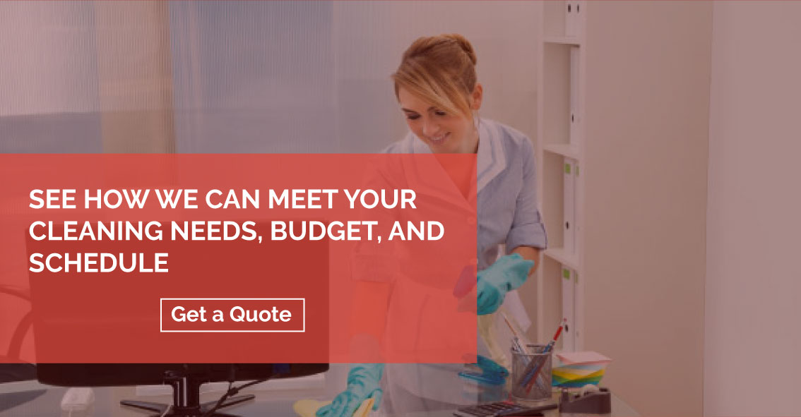 An img of sSee How We Can Meet Your Cleaning Needs Budget Schedule button